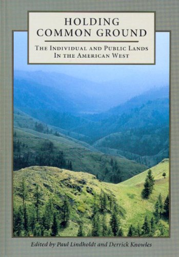 9781597660006: Holding Common Ground: The Individual And Public Lands In The American West