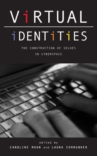 9781597660273: Virtual Identities: The Construction of Selves in Cyberspace