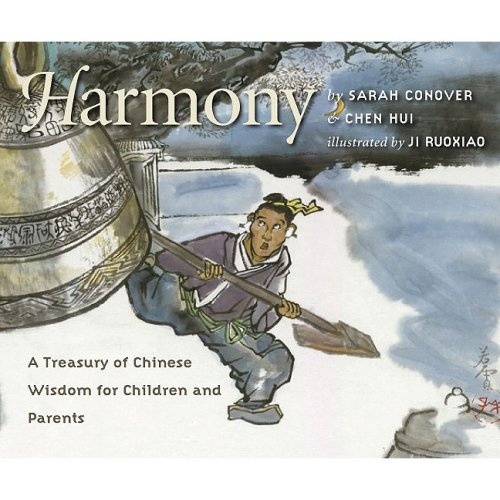 9781597660440: Harmony: A Treasury of Chinese Wisdom for Children and Parents (This Little Light of Mine)