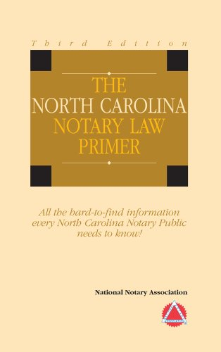 2006 The North Carolina Notary Law Primer: National Notary Association