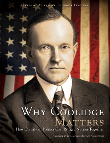 9781597670555: Why Coolidge Matters: How Civility in Politics Can Bring a Nation Together