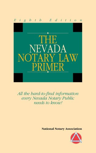 The Nevada Notary Law Primer 8th Edition: National Notary Association Staff