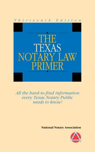 2010 The Texas Notary Law Primer: National Notary Association