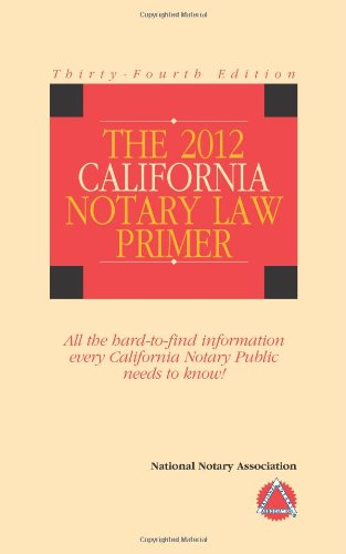 2012 California Notary Law Primer: National Notary Association