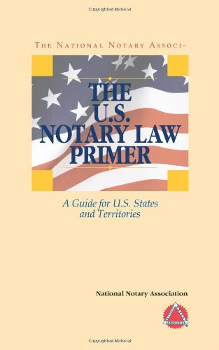 The U.S. Notary Law Primer: National Notary Association