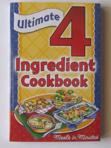 9781597690164: Ultimate 4 Ingredient Cookbook