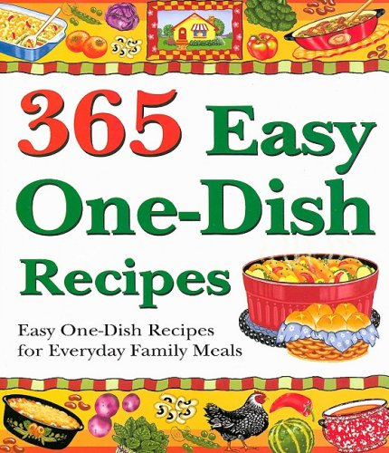 9781597690300: 365 Easy One-Dish Recipes: Easy One-Dish Recipes for Everyday Family Meals