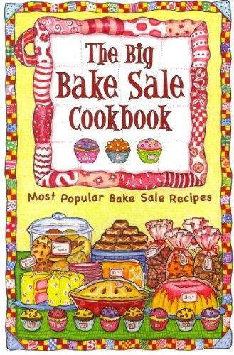 9781597690478: The Big Bake Sale Cookbook: Most Popular Bake Sale Recipes