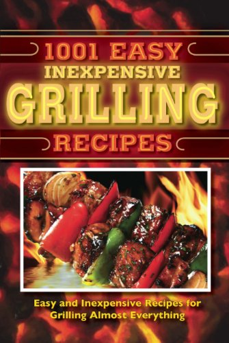9781597691116: 1001 Easy Inexpensive Grilling Recipes