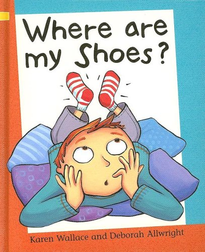 Where Are My Shoes? (Reading Corner Grade 1, Level 1) (9781597710022) by Karen Wallace