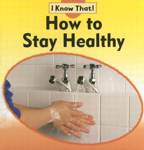 9781597710244: How to Stay Healthy (I Know That, Growth & Change Set)