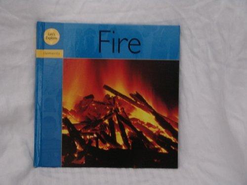 9781597710343: Fire (Let's Explore, the Elements Set)