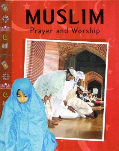 Muslim Prayer and Worship (9781597710909) by Ibrahim, Muhammad; Ganeri, Anita