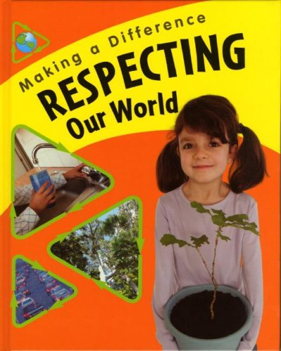 Respecting Our World (Making a Difference) (159771111X) by Sue Barraclough