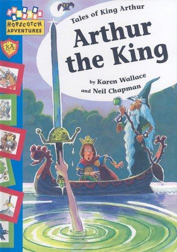 9781597711739: Arthur the King (Hopscotch Adventures)
