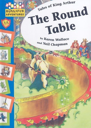 The Round Table (Hopscotch Adventures (Library)): Wallace, Karen; Chapman, Neil