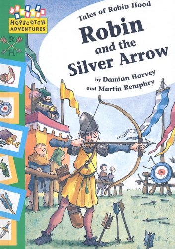 Robin and the Silver Arrow (Hopscotch Adventures): Harvey, Damian; Remphry, Martin
