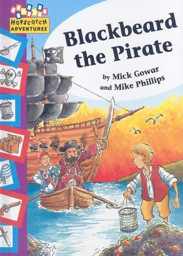 Blackbeard the Pirate (Hopscotch Adventures): Gowar, Mick, Phillips,
