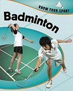 9781597712156: Badminton (Know Your Sport)
