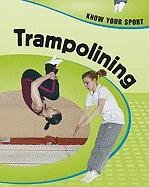 9781597712194: Trampolining (Know Your Sport)
