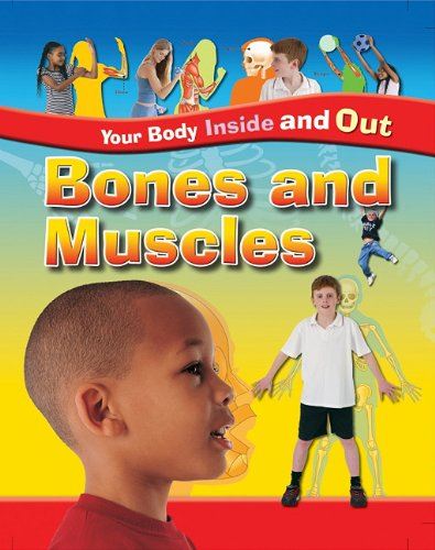 9781597712637: Bones and Muscles (Your Body - Inside and Out)