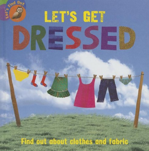 Let's Get Dressed (Let's Find Out (Sea to Sea)): Walton, Ruth