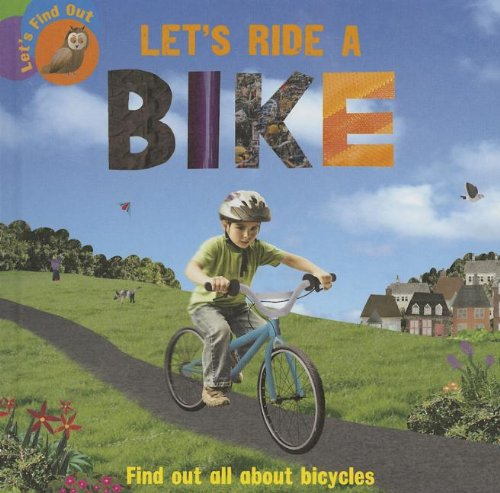 Let's Ride a Bike (Let's Find Out (Sea to Sea)): Ruth Walton
