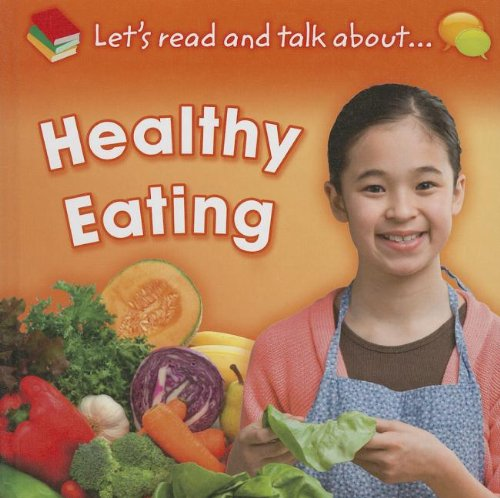 9781597713948: Healthy Eating (Let's Read and Talk About...)