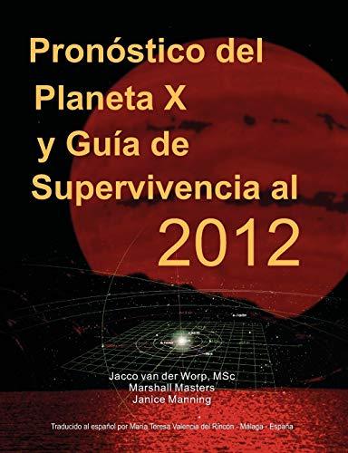 9781597721257: Pron Stico del Planeta X y Gu a de Supervivencia Al 2012 (Spanish Edition)