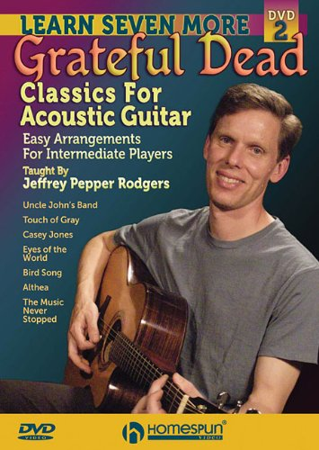 Learn Seven More Grateful Dead Classics for Acoustic Guitar: DVD 2: Easy Arrangements for Intermediate Players (1597733482) by Rodgers, Jeffrey Pepper; Grateful Dead