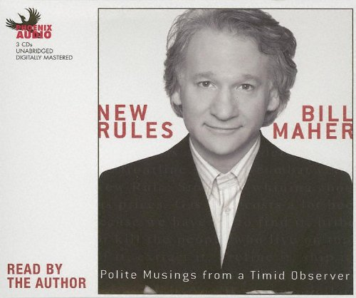 New Rules: Polite Musings of a Timid Observer: Maher, Bill