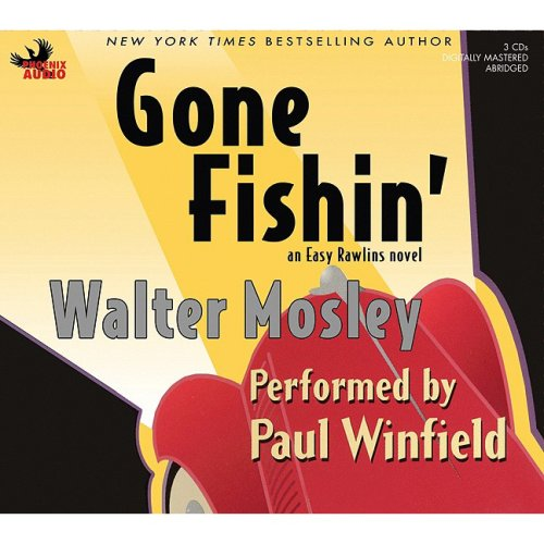 Gone Fishin' (Easy Rawlins Mysteries (Audio)): Mosley, Walter