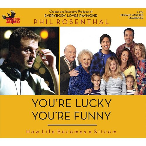 9781597771436: You're Lucky You're Funny: How Life Becomes a Sitcom