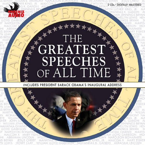 The Greatest Speeches Of All Time: Includes President Obama's Inaugural Address