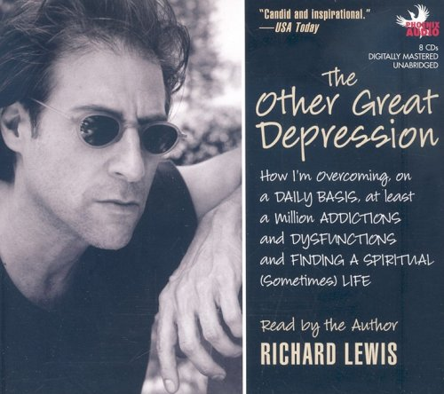 9781597772105: The Other Great Depression: How I'm Overcoming, on a Daily Basis, at Least a Million Addictions and Dysfunctions and Finding a Spiritual (Sometimes) Life