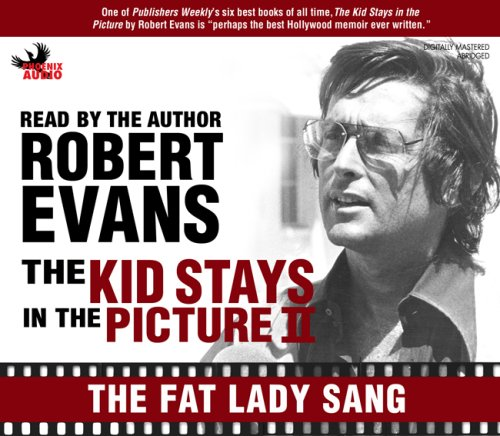 The Kid Stays in the Picture II: The Fat Lady Sang (1597772305) by Robert Evans