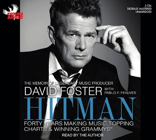Hitman: Forty Years Making Music, Topping the Charts, and Winning Grammys: Foster, David