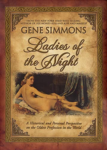 9781597775014: Ladies of the Night: A Historical and Personal Perspective on the Oldest Profession in the World