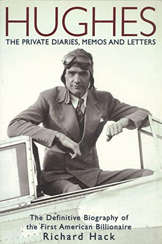 9781597775106: Hughes: The Private Diaries, Memos and Letters; The Definitive Biography of the First American Billionaire