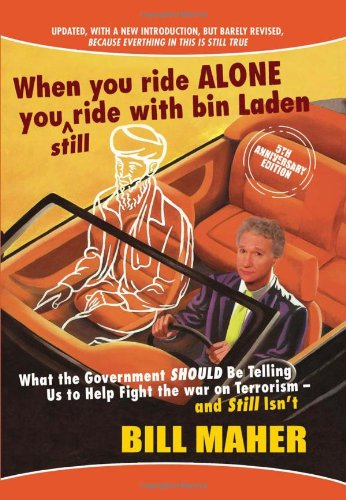 When You Ride Alone You Still Ride with Bin Laden: What the Government Should Be Telling Us to Help...
