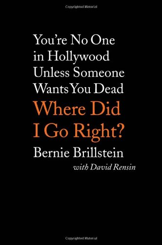 9781597775588: Where Did I Go Right?: You're No One in Hollywood Unless Someone Wants You Dead