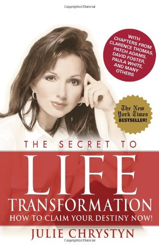 The Secret to Life Transformation: How to: Chrystyn, Julie