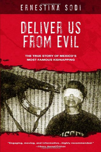 9781597775823: Deliver Us from Evil: The True Story of Mexico's Most Famous Kidnapping