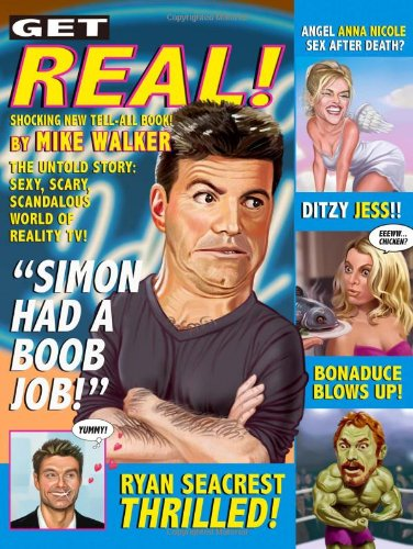 9781597775847: Get Real!: The Untold Story: Sexy, Scary, Scandalous World of Reality TV!