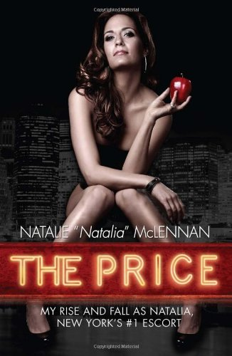 9781597775946: The Price: My Rise and Fall As Natalia, New York's #1 Escort