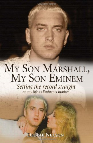 9781597775960: My Son Marshall, My Son Eminem: Setting the Record Straight on My Life as Eminem's Mother