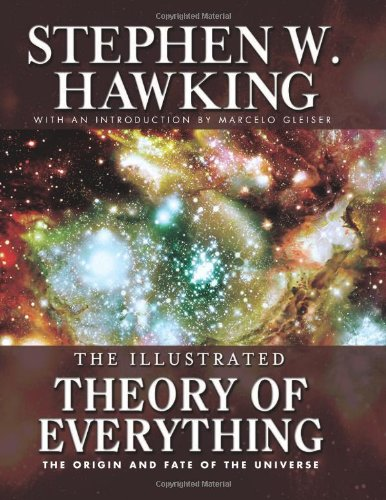 9781597776110: Illustrated Theory of Everything: The Origin and Fate of The Universe