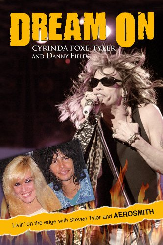 9781597776172: Dream on: Livin' on the Edge with Steven Tyler and Aerosmith
