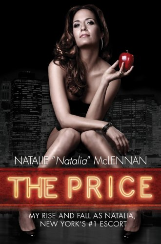 9781597776240: The Price: My Rise and Fall As Natalia, New York's #1 Escort