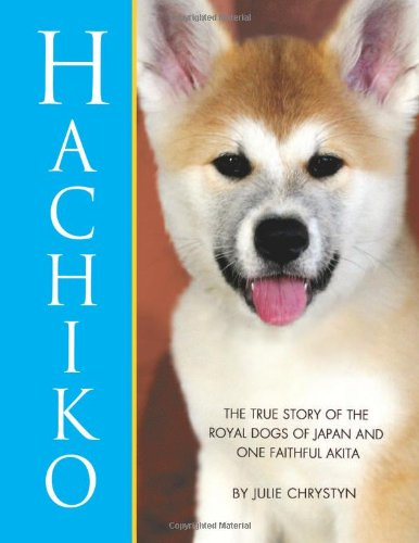 9781597776295: Hachiko: The True Story of The Royal Dogs of Japan and One Faithful Akita